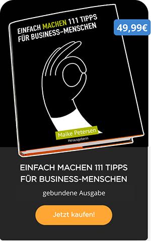 EINFACH MACHEN 111 TIPPS FÜR BUSINESS-MENSCHEN | Maike Petersen - auf Amazon kaufen