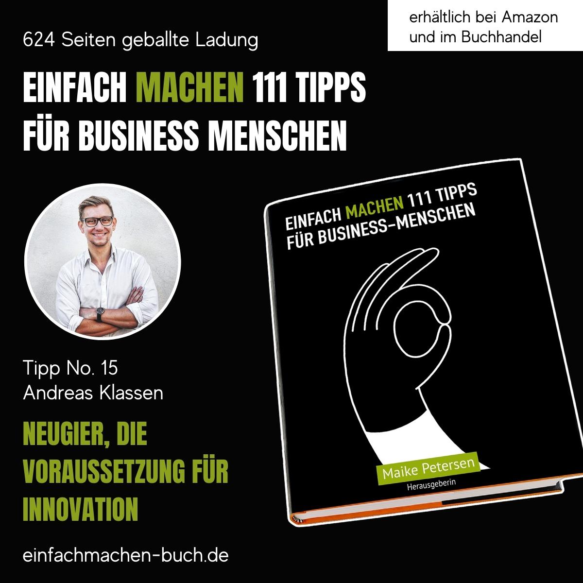 EINFACH MACHEN 111 TIPPS FÜR BUSINESS-MENSCHEN | Tipp No. 15 Andreas Klassen