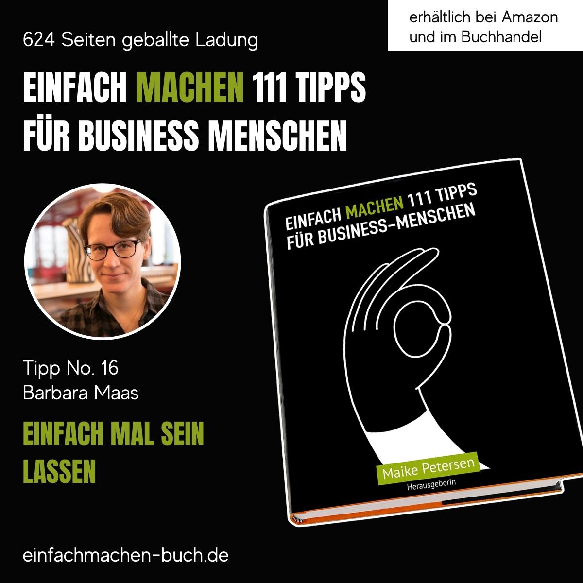 EINFACH MACHEN 111 TIPPS FÜR BUSINESS-MENSCHEN | Tipp No. 16 Barbara Maas
