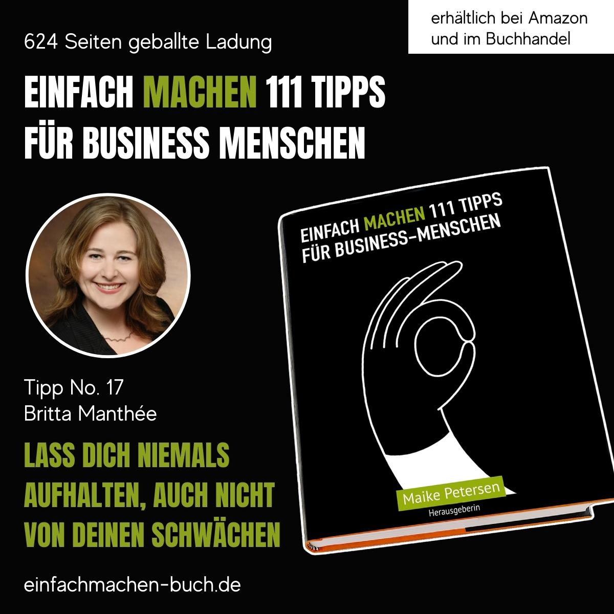 EINFACH MACHEN 111 TIPPS FÜR BUSINESS-MENSCHEN | Tipp No. 17 Britta Manthée