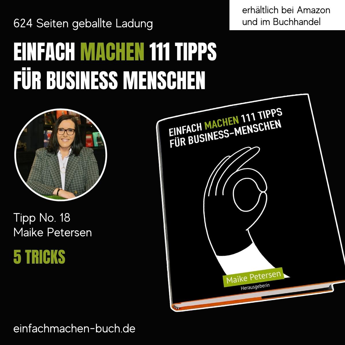 EINFACH MACHEN 111 TIPPS FÜR BUSINESS-MENSCHEN   Tipp No. 18 Maike Petersen