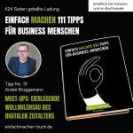 EINFACH MACHEN 111 TIPPS FÜR BUSINESS-MENSCHEN | Tipp No. 19 André Brüggemann