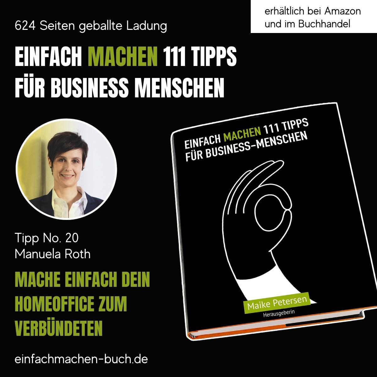 EINFACH MACHEN 111 TIPPS FÜR BUSINESS-MENSCHEN | Tipp No. 20 Manuela Roth