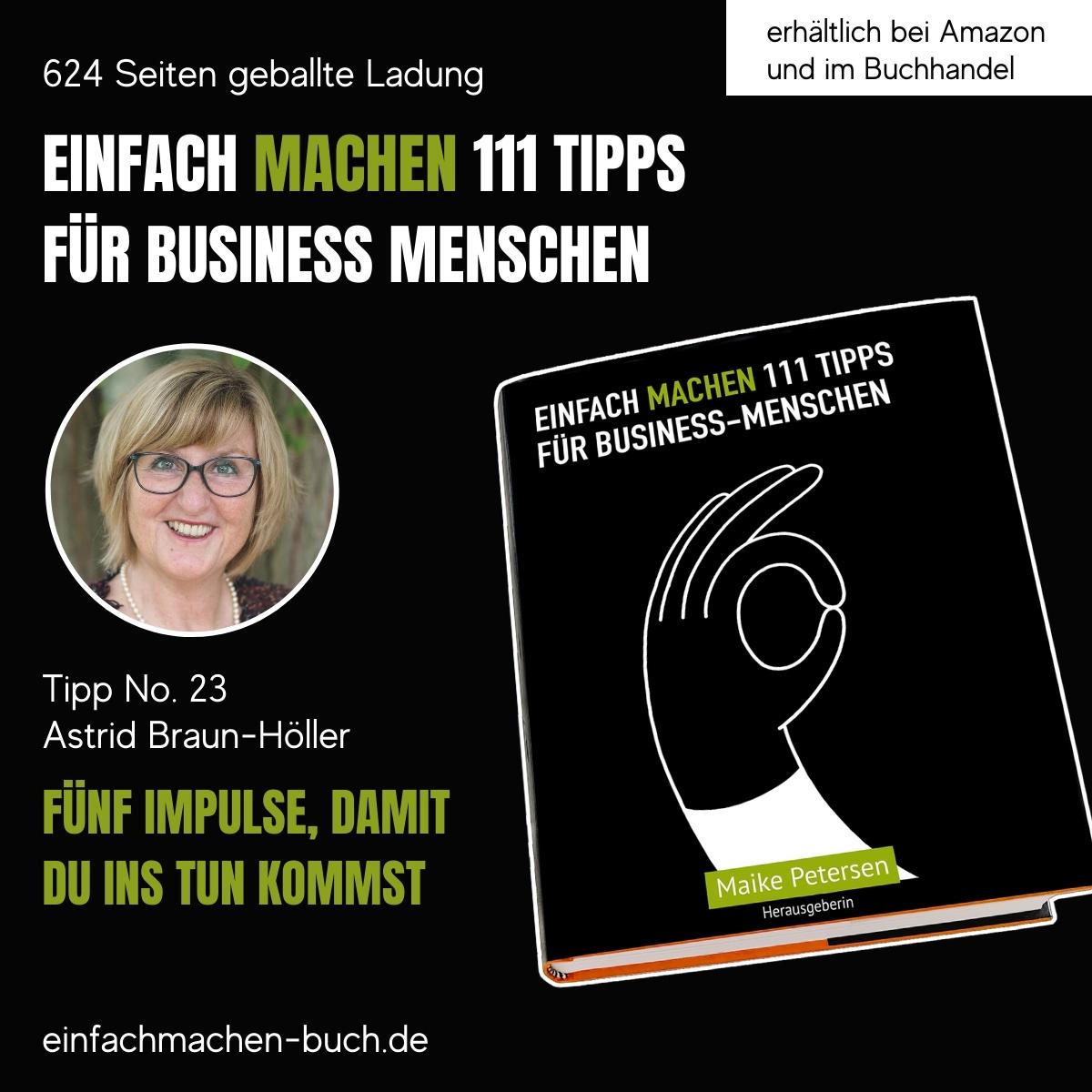 EINFACH MACHEN 111 TIPPS FÜR BUSINESS-MENSCHEN   Tipp No. 23 Astrid Braun-Höller