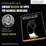 EINFACH MACHEN 111 TIPPS FÜR BUSINESS-MENSCHEN | Tipp No. 24 Nico Bernstein