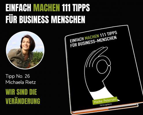 EINFACH MACHEN 111 TIPPS FÜR BUSINESS-MENSCHEN | Tipp No. 26 Michaela Rietz