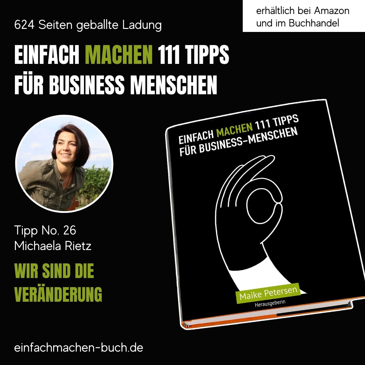 EINFACH MACHEN 111 TIPPS FÜR BUSINESS-MENSCHEN   Tipp No. 26 Michaela Rietz