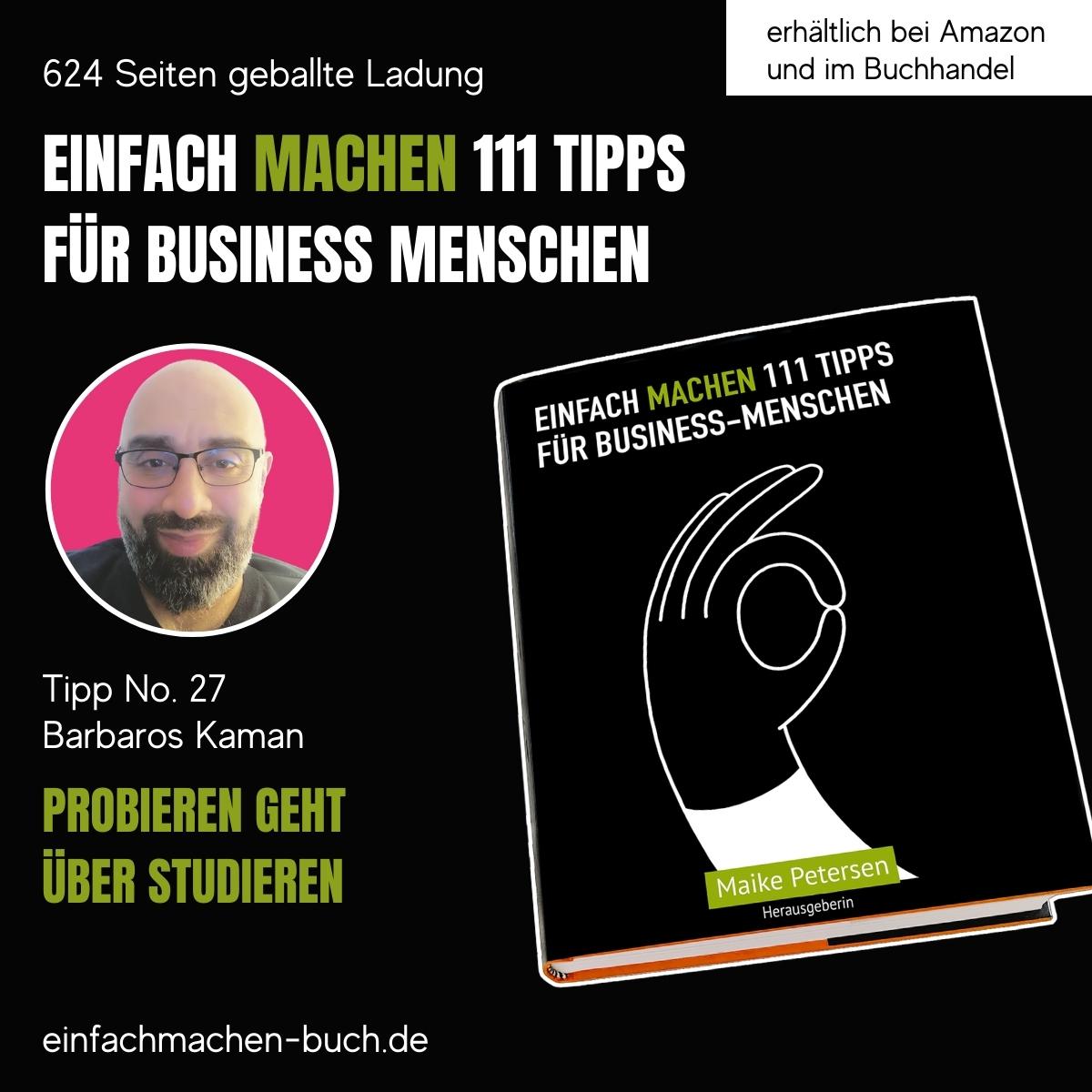 EINFACH MACHEN 111 TIPPS FÜR BUSINESS-MENSCHEN | Tipp No. 27 Barbaros Kaman