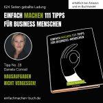 EINFACH MACHEN 111 TIPPS FÜR BUSINESS-MENSCHEN | Tipp No. 28 Daniela Conrad