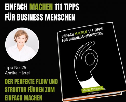 EINFACH MACHEN 111 TIPPS FÜR BUSINESS-MENSCHEN | Tipp No. 29 Annika Härtel