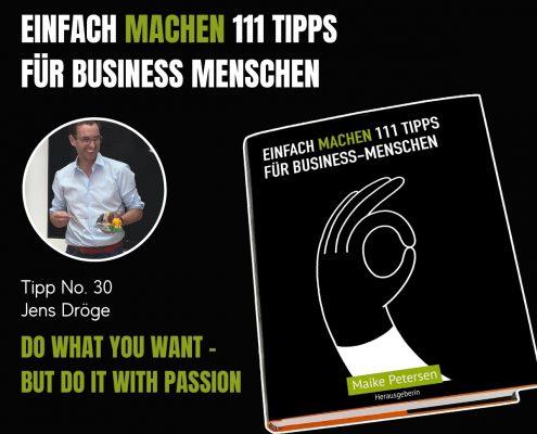 EINFACH MACHEN 111 TIPPS FÜR BUSINESS-MENSCHEN | Tipp No. 30 Jens Dröge