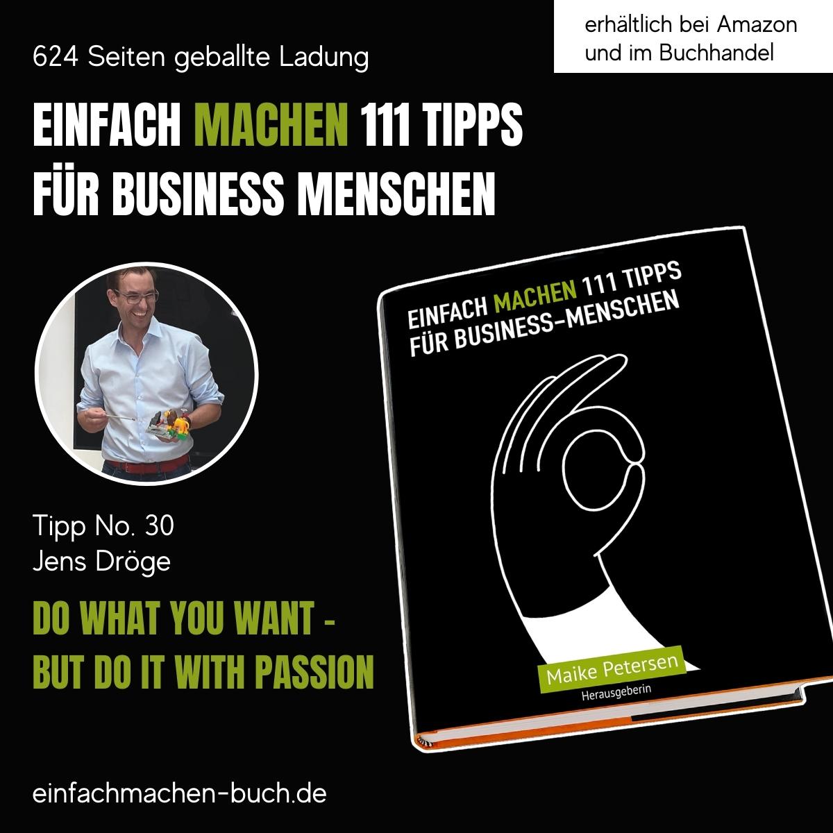 EINFACH MACHEN 111 TIPPS FÜR BUSINESS-MENSCHEN   Tipp No. 30 Jens Dröge