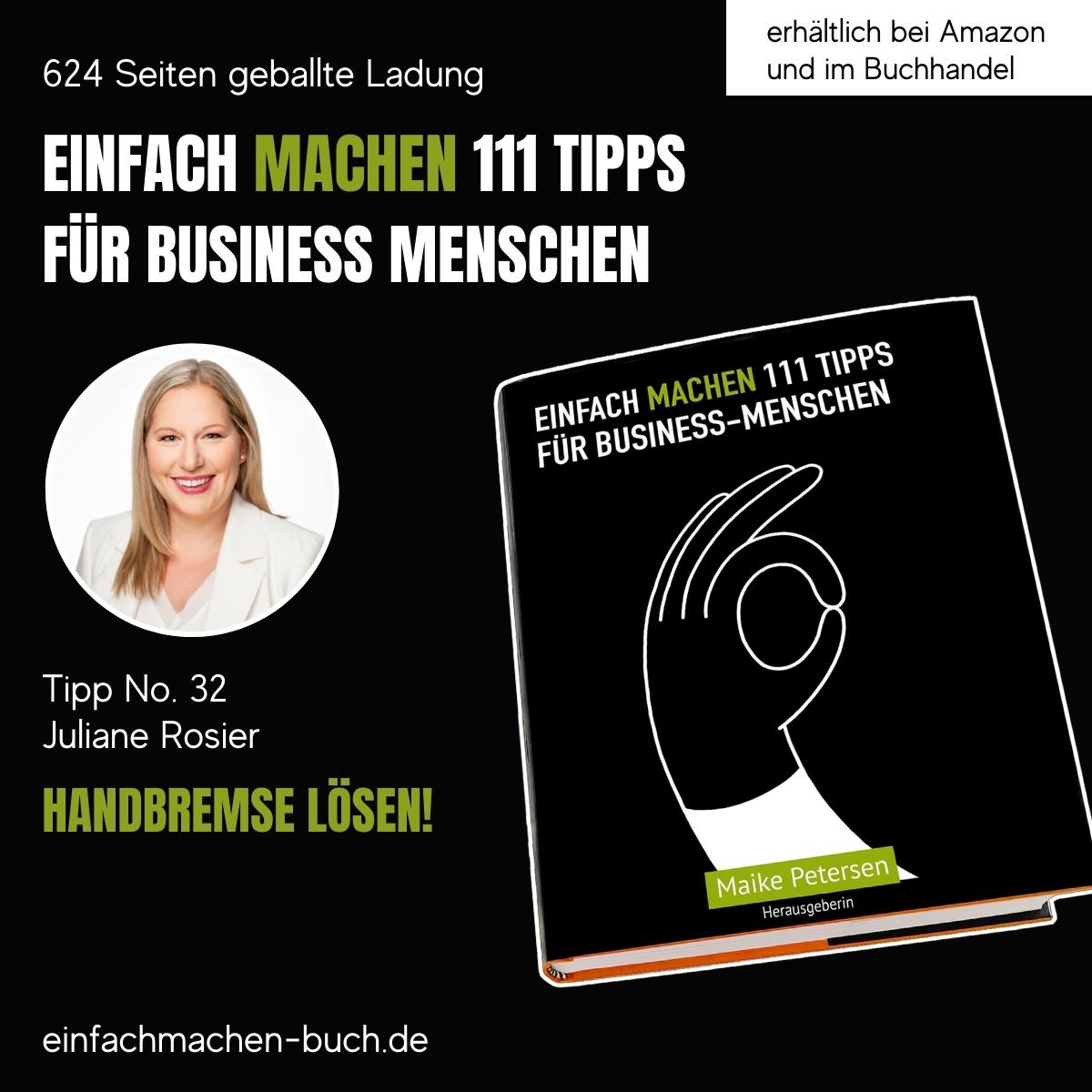 EINFACH MACHEN 111 TIPPS FÜR BUSINESS-MENSCHEN | Tipp No. 32 Juliane Rosier