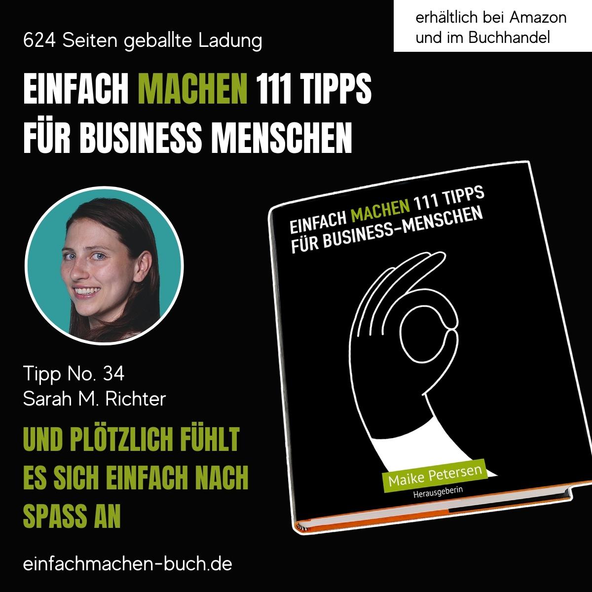 EINFACH MACHEN 111 TIPPS FÜR BUSINESS-MENSCHEN   Tipp No. 34 Sarah M. Richter