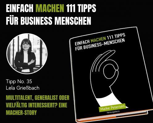 EINFACH MACHEN 111 TIPPS FÜR BUSINESS-MENSCHEN | Tipp No. 35 Lela Grießbach