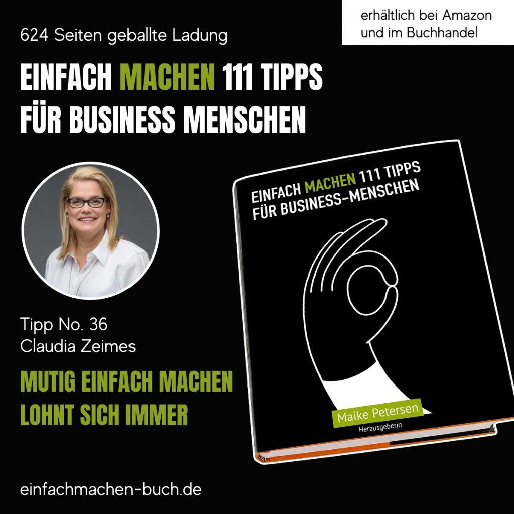 EINFACH MACHEN 111 TIPPS FÜR BUSINESS-MENSCHEN | Tipp No. 36 Claudia Zeimes