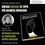 EINFACH MACHEN 111 TIPPS FÜR BUSINESS-MENSCHEN | Tipp No. 39 Janine Tychsen