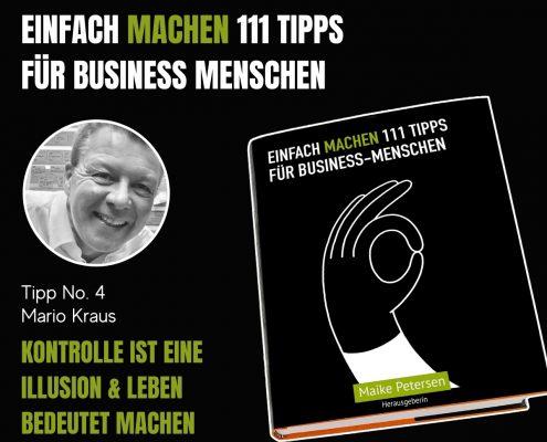 EINFACH MACHEN Tipp No. 4 | Mario Kraus - Kontrolle ist eine Illusion & Leben bedeutet machen