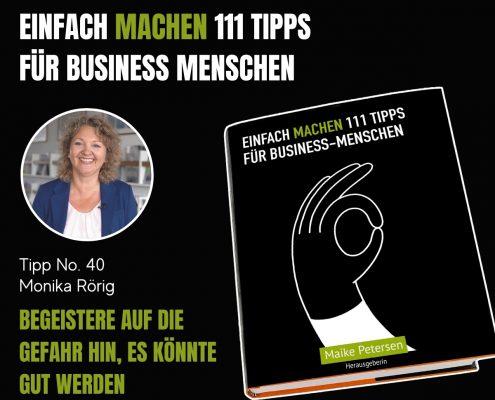 EINFACH MACHEN 111 TIPPS FÜR BUSINESS-MENSCHEN | Tipp No. 40 Monika Rörig