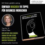 EINFACH MACHEN 111 TIPPS FÜR BUSINESS-MENSCHEN   Tipp No. 41 Sabine Maas