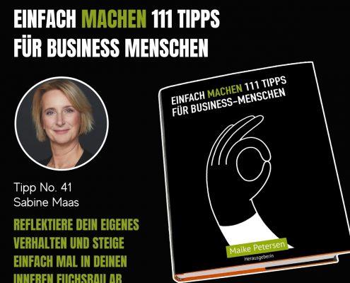 EINFACH MACHEN 111 TIPPS FÜR BUSINESS-MENSCHEN | Tipp No. 41 Sabine Maas