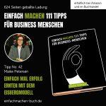 EINFACH MACHEN 111 TIPPS FÜR BUSINESS-MENSCHEN | Tipp No. 42 Maike Petersen