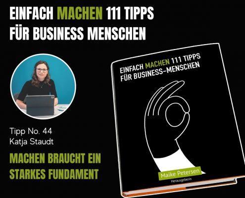 EINFACH MACHEN 111 TIPPS FÜR BUSINESS-MENSCHEN | Tipp No. 44 Katja Staudt