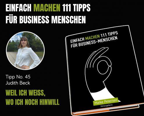 EINFACH MACHEN 111 TIPPS FÜR BUSINESS-MENSCHEN | Tipp No. 45 Judith Beck