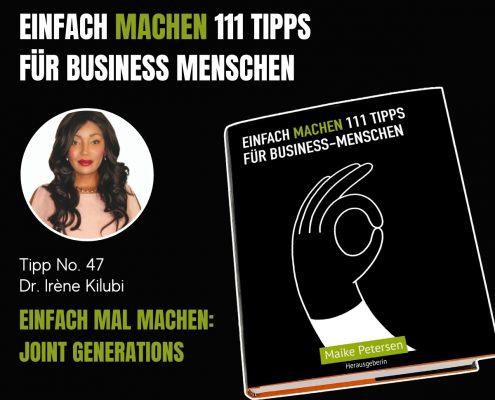 EINFACH MACHEN 111 TIPPS FÜR BUSINESS-MENSCHEN | Tipp No. 47 Dr. Irène Kilubi