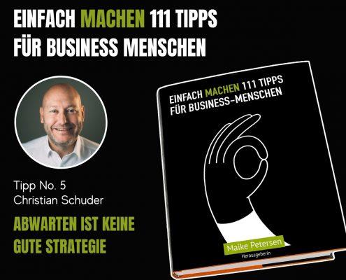 EINFACH MACHEN Tipp No. 5 | Christian Schuder - Abwarten ist keine gute Strategie