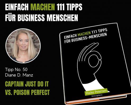 EINFACH MACHEN 111 TIPPS FÜR BUSINESS-MENSCHEN | Tipp No. 50 Diane D. Manz
