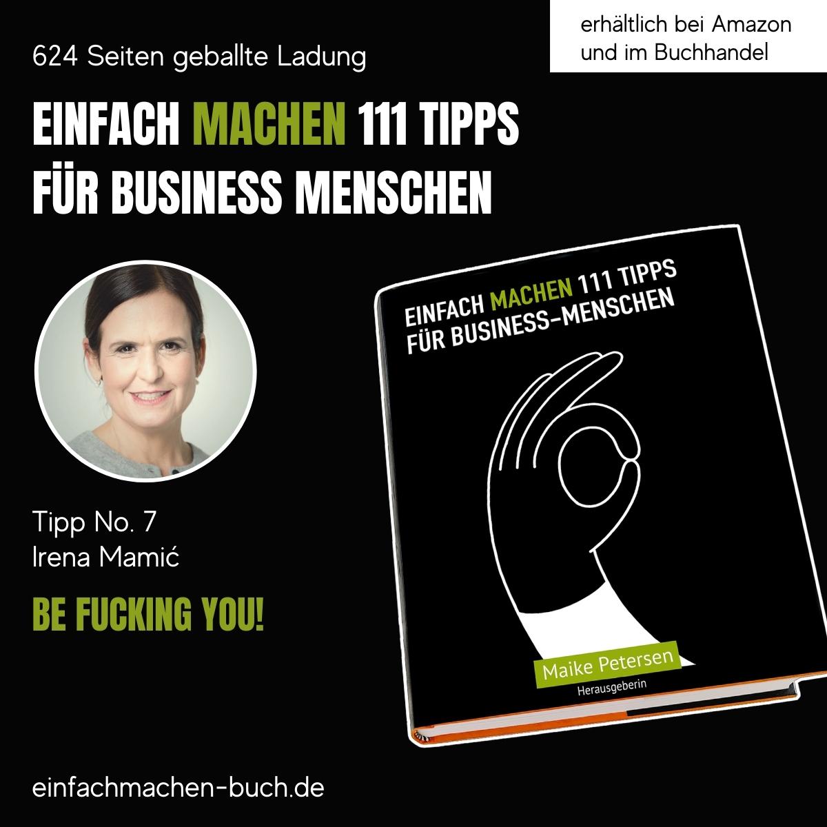 EINFACH MACHEN Tipp No. 7 Irena Mamic - Be fucking you