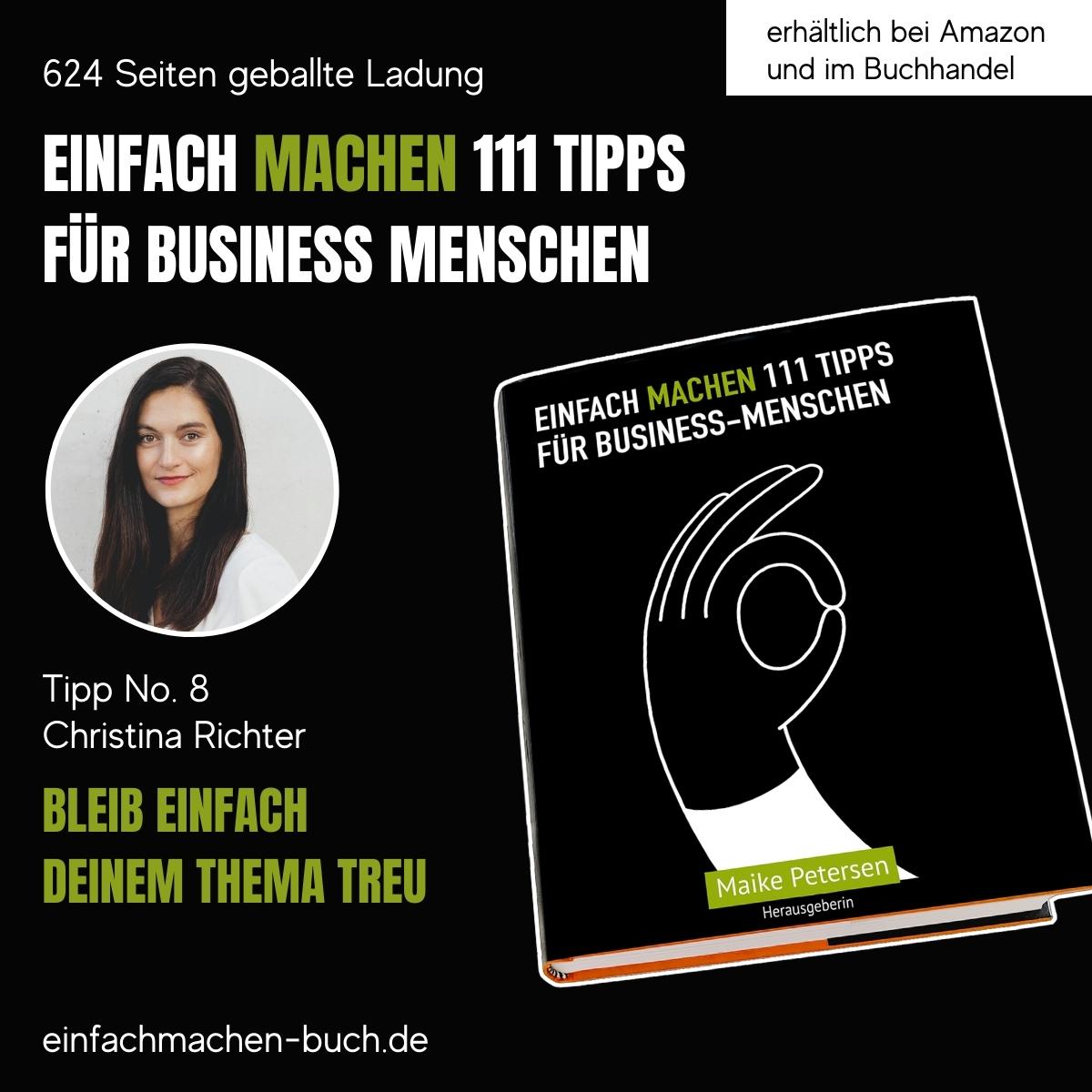 EINFACH MACHEN Tipp No. 8   Christina Richter - Bleib einfach deinem Thema treu